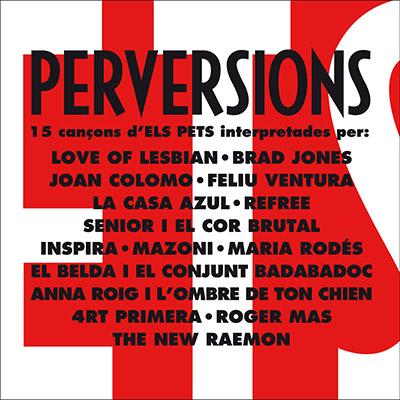 PERVERSIONS - 15 cançons d'ELS PETS (Digipack)