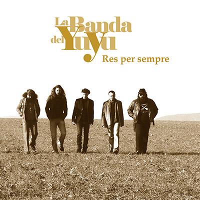 La Banda del Yuyu - Res per sempre
