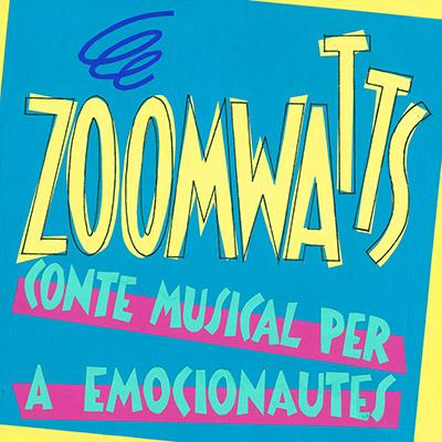 ZOOMWATTS, conte musical per a emocionautes