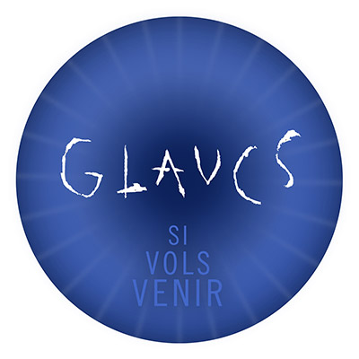 Glaucs - Si vols venir