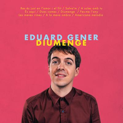 Eduard Gener - Diumenge