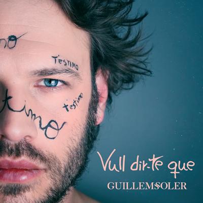 Guillem Soler - Vull dir-te que